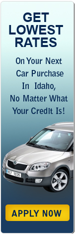 Get Lowest Rates on Your Next Car Purchase in Idaho, No Matter What Your Credit Is!